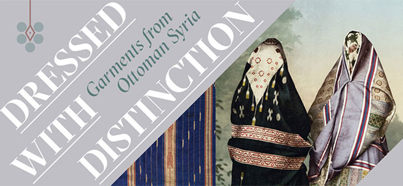 Dressed With Distinction: Garments From Ottoman Syria