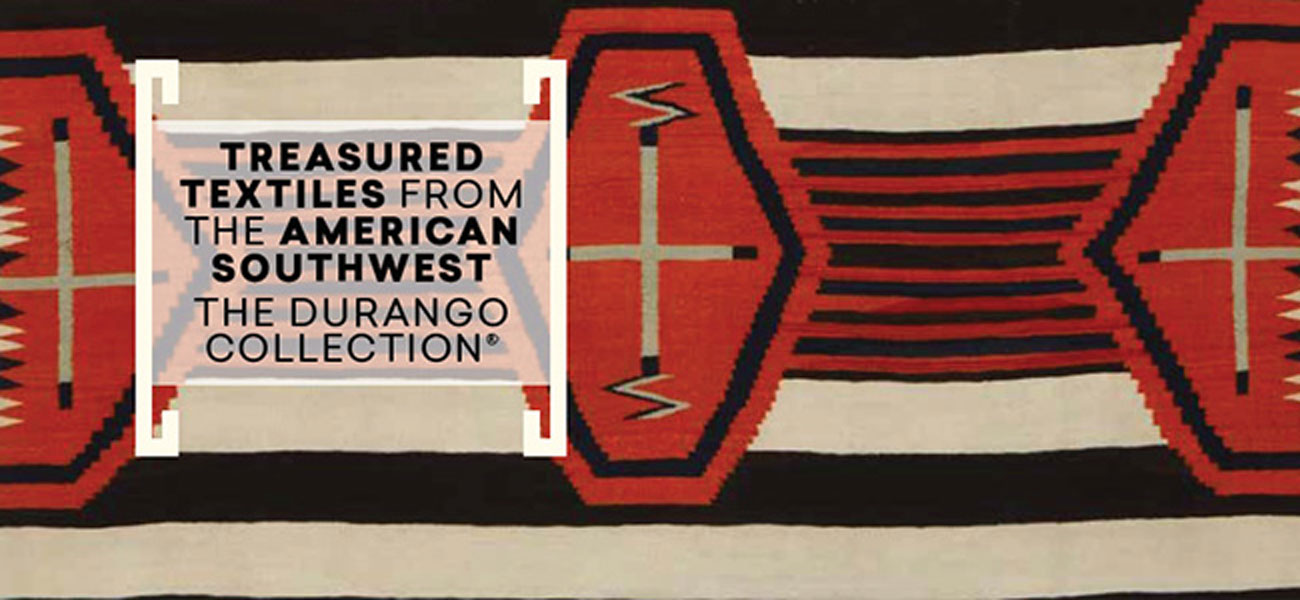 Treasured Textiles from the American Southwest: The Durango Collection®