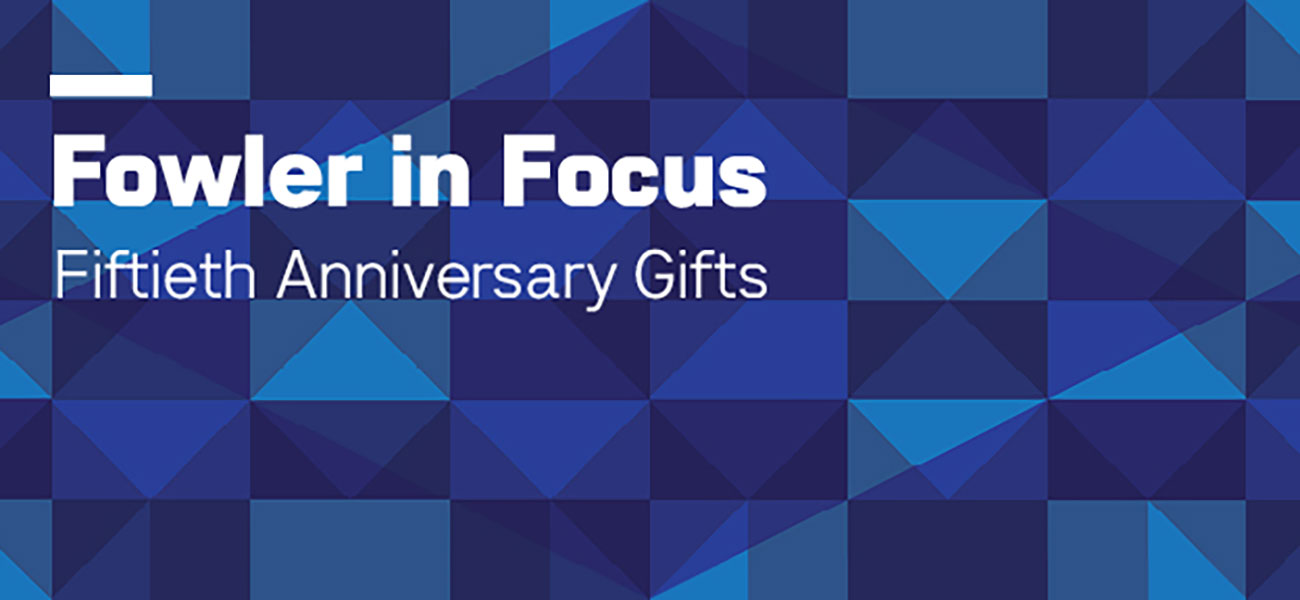 Fowler in Focus: Fiftieth Anniversary Gifts