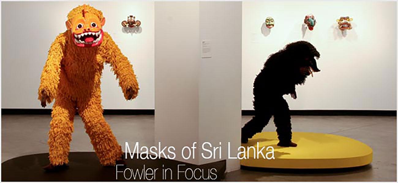 Fowler in Focus: Masks of Sri Lanka