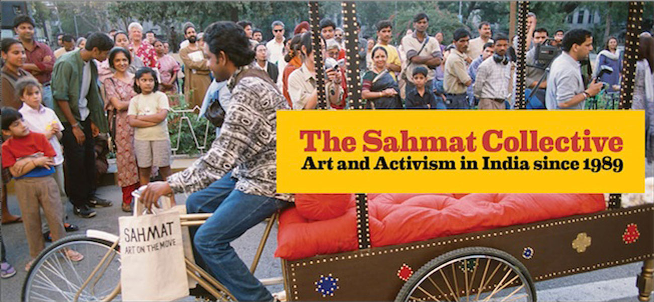 The Sahmat Collective: Art and Activism in India since 1989