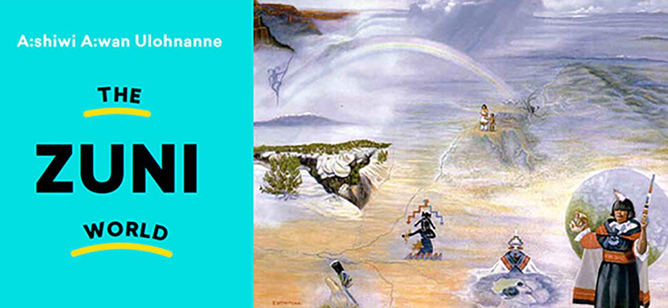A:shiwi A:wan Ulohnanne – The Zuni World
