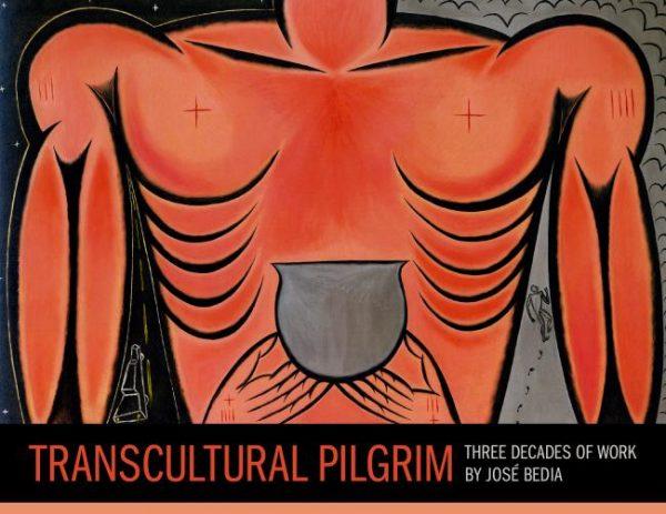 TRANSCULTURAL PILGRIM: THREE DECADES OF WORK BY JOSÉ BEDIA