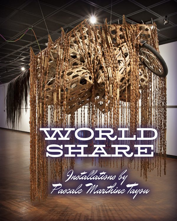 WORLD SHARE: INSTALLATIONS BY PASCALE MARTHINE TAYOU