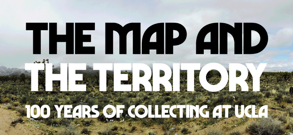 The Map and the Territory: 100 Years of Collecting at UCLA