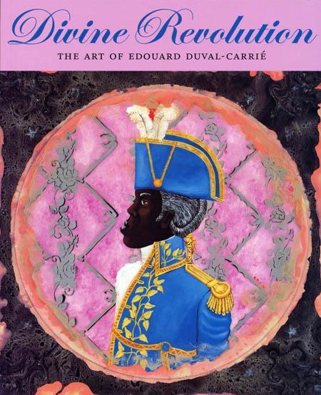DIVINE REVOLUTION: THE ART OF EDOUARD DUVAL-CARRIÉ