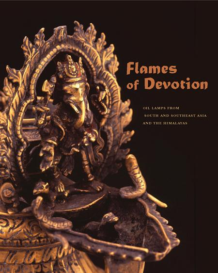 FLAMES OF DEVOTION: OIL LAMPS FROM SOUTH AND SOUTHEAST ASIA AND THE HIMALAYAS