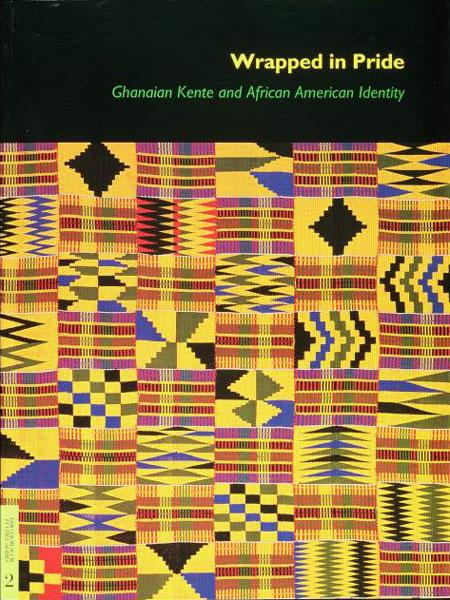 WRAPPED IN PRIDE: GHANAIAN KENTE AND AFRICAN AMERICAN IDENTITY