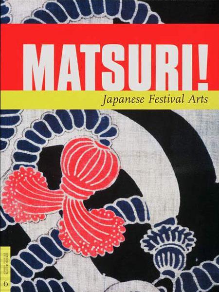 MATSURI! JAPANESE FESTIVAL ARTS