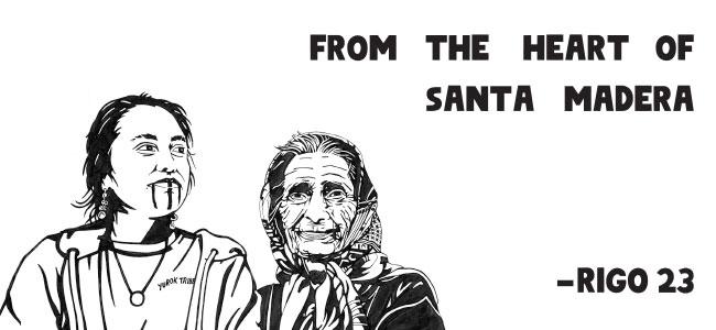 Rigo 23: From the Heart of Santa Madera